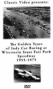 The Golden Years of Indy Racing at Wisconsin State Fair Park Speedway 1955-1975