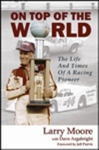 On Top of the World - The Life and Times of A Racing Pioneer