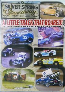 "Silver Spring Speedway, ""A Little Track That Roared"""