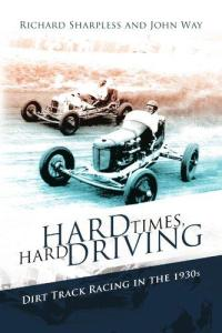 Hard Times, Hard Driving Dirt Tack Racing in the 1930's