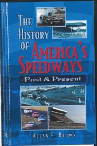 The History of America's Speedways Past & Present