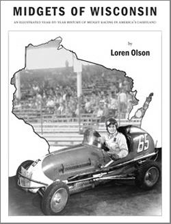 Midget of Wisconsin, An Illustrated Year by Year History of Midget Racing In America's Dairyland