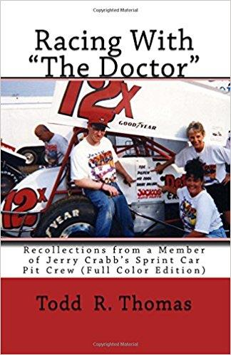 "Racing With ""The Doctor"" Recollections from a Member of Jerry Crabb's Sprint Car Pit Crew - Full Color Edition"