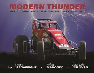 Modern Thunder :  The Illustrated History of USAC National Sprint Car Racing (1981-2017)